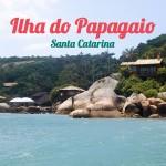 Ilha do Papagaio - Santa Catarina