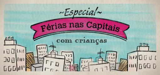 São Paulo com Crianças: Especial Férias nas Capitais