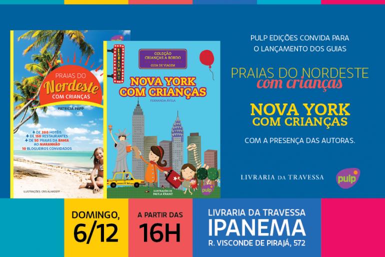 Lançamento Nova York Com Crianças e Praias do Nordeste com Crianças no Rio