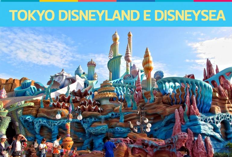 Tokyo Disneyland e Tokyo DisneySea – os dois parques do Japão