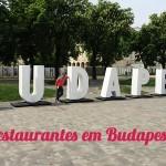 Restaurantes em Budapeste onde comer