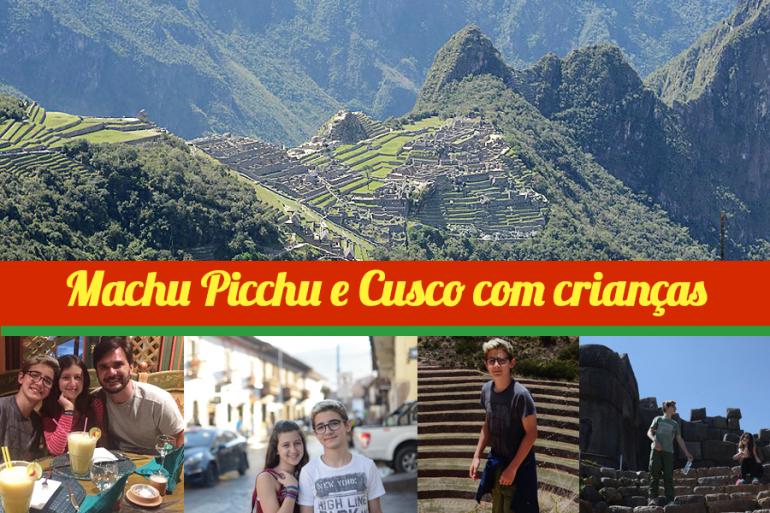 Roteiro 4 dias Cusco e Machu Picchu com crianças