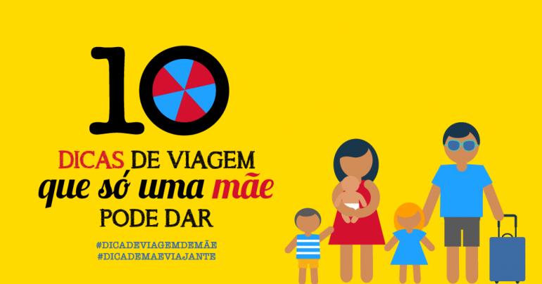 10 dicas de viagem que só uma mãe pode dar