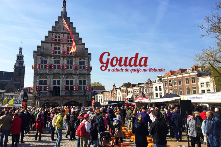 Gouda, a cidade do queijo na Holanda