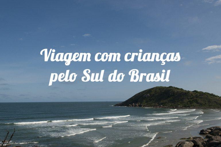 Viagem com crianças pelo Sul do Brasil