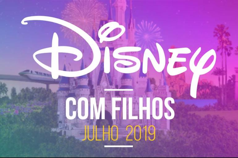 Pacote para Disney com Filhos – Julho 2019
